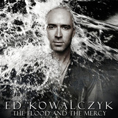 Play & Download The Flood And The Mercy by Ed Kowalczyk | Napster