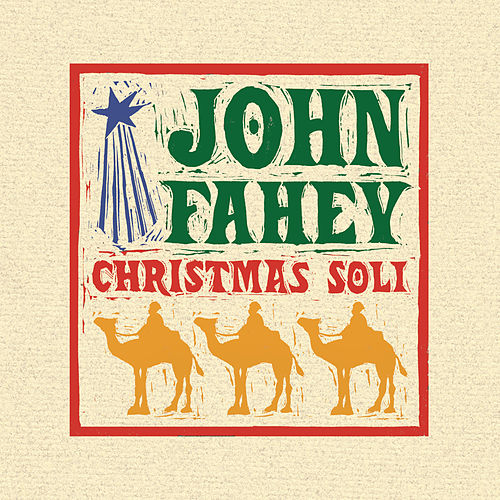 Play & Download Christmas Guitar Soli With John Fahey by John Fahey | Napster