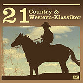 Play & Download 21 Country & Western - Klassiker by Various Artists | Napster