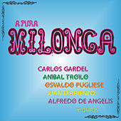 Play & Download A Pura Milonga by Various Artists | Napster