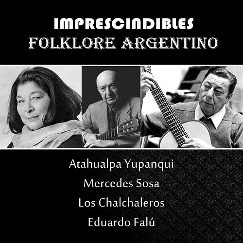 Folklore Argentino - Los Imprescindibles by Various Artists