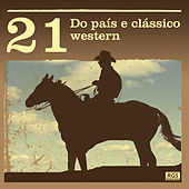 Play & Download 21 Do País E Clássico Western by Various Artists | Napster