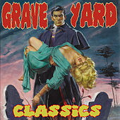 Graveyard Classics by Various Artists