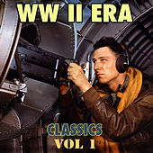 Play & Download W W II Era Classics, Vol. 1 by Various Artists | Napster