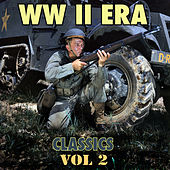 Play & Download W W II Era Classics, Vol. 2 by Various Artists | Napster
