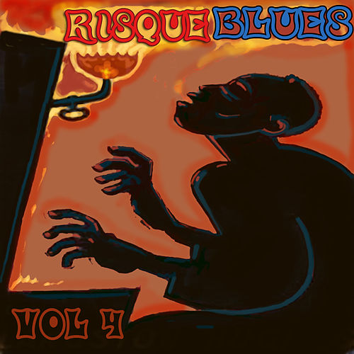 Play & Download Risque Blues, Vol. 4 by Various Artists | Napster