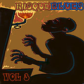 Play & Download Risque Blues, Vol. 3 by Various Artists | Napster