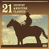 Play & Download 21 Country & Western Classics by Various Artists | Napster