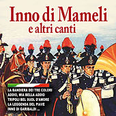 Inno di Mameli e altri canti by Various Artists