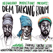 Play & Download Dem Talking Riddim by Various Artists | Napster
