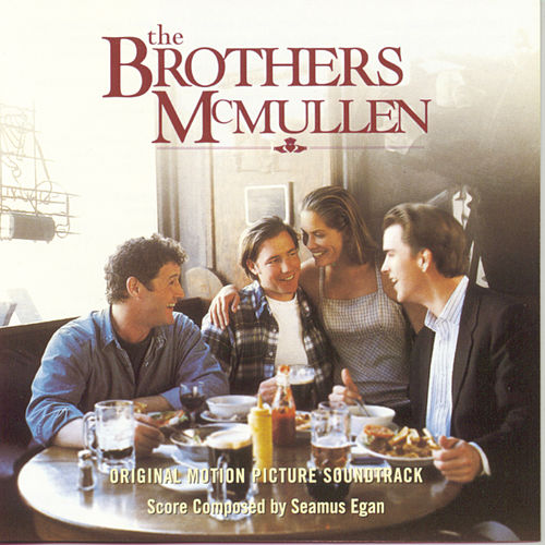 Play & Download The Brothers McMullen by Seamus Egan | Napster