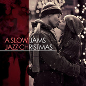 Play & Download A Slow Jams Jazz Christmas by Various Artists | Napster