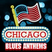 Play & Download Chicago Blues Anthems by Various Artists | Napster