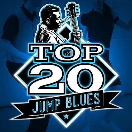 Play & Download Top 20 Jump Blues by Various Artists | Napster