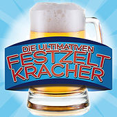 Play & Download Die ultimativen Festzeltkracher by Various Artists | Napster