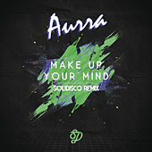 Make Up Your Mind by Aurra