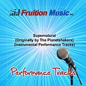 Play & Download Supernatural (Originally Performed by the Planetshakers) [Instrumental Performance Tracks] by Fruition Music Inc. | Napster