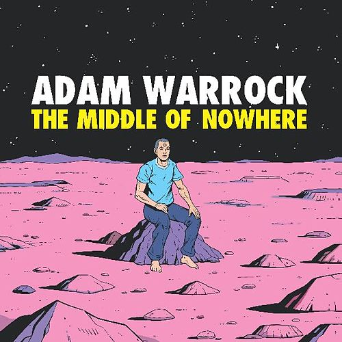 Play & Download The Middle of Nowhere by Adam WarRock | Napster