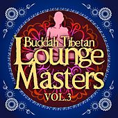 Buddah Tibetan Lounge Masters, Vol. 3 (Meditation and Relax Bar Chill Out) by Various Artists