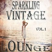 Sparkling Vintage Lounge, Vol.1 (Flavoured With Balearic Chill Out Beats) by Various Artists