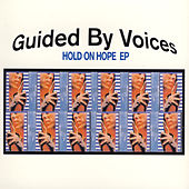 Hold On Hope by Guided By Voices