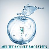 Play & Download Melted Lounge Smoothies, Vol. 1 (Tasted and Refreshing Chill Out) by Various Artists | Napster