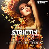 Play & Download Strictly House - Delicious House Tunes, Vol. 14 by Various Artists | Napster