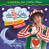 Play & Download Good Night World by Miss Patty Cake | Napster