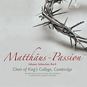 Play & Download Bach: Matthäus-Passion, BWV 244 by Choir of King's College, Cambridge | Napster