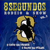 Play & Download 8 Segundos - Rodeio & Show - Volume 2 by Various Artists | Napster