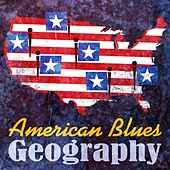 American Blues Geography von Various Artists