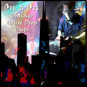 On & On: Chicago House Deep Cuts by Various Artists