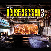 House Session 3 - Large Music - Part 1/2 by Various Artists