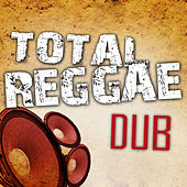 Play & Download Total Reggae Dub by Various Artists | Napster