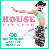 Play & Download House Fitness: 50 House Music Workout Classics by Various Artists | Napster