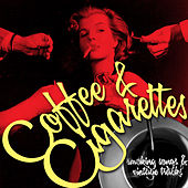 Coffee & Cigarettes - Smoking Songs & Vintage Tracks by Various Artists