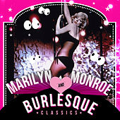 Play & Download Marilyn Monroe & Burlesque Classics by Various Artists | Napster
