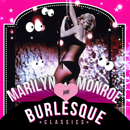 Marilyn Monroe & Burlesque Classics by Various Artists
