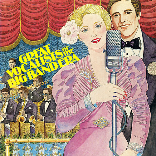 Play & Download Great Vocalists of the Big Band Era by Various Artists | Napster