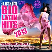 Big Latin Hits 2013 (Salsa, Bachata, Reggaeton, Latin House, Merengue, Kuduro, Cubaton, Mambo, Tropical) by Various Artists