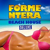 Play & Download Formentera Beach House Deluxe (Chilled Grooves Hot Selection) by Various Artists | Napster