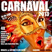 Carnaval 2013 Carnival Deluxe - Latin & Brazil In da Club 2013 /2014 (40 Kuduro, Reggaeton, Salsa, Bachata, Merengue Urbano, & Ibiza Dancefloor Hits) by Various Artists