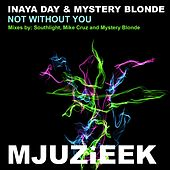 Play & Download Not Without You by Inaya Day | Napster