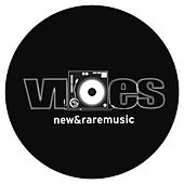 Vibes New & Rare Music - Part 6 by Various Artists