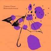 Play & Download Blütenstaubromanze EP by chapeau claque | Napster