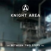 Between Two Steps by Knight Area