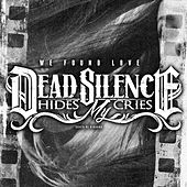 Play & Download We Found Love by DEAD SILENCE HIDES MY CRIES | Napster