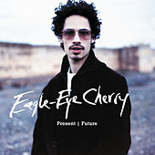 Present / Future by Eagle-Eye Cherry