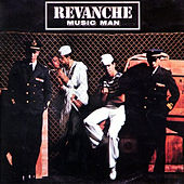 Play & Download Music Man (Original Album and Rare Tracks) by Revanche | Napster