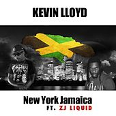 Play & Download New York Jamaica (feat. Zj Liquid) by Kevin Lloyd | Napster